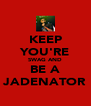 KEEP YOU'RE SWAG AND BE A JADENATOR - Personalised Poster A4 size