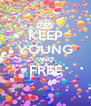 KEEP YOUNG AND FREE  - Personalised Poster A4 size