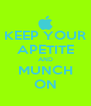 KEEP YOUR APETITE AND MUNCH ON - Personalised Poster A4 size
