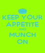 KEEP YOUR APPETITE AND MUNCH ON - Personalised Poster A4 size