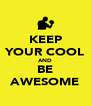 KEEP YOUR COOL AND BE AWESOME - Personalised Poster A4 size