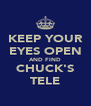 KEEP YOUR EYES OPEN AND FIND CHUCK'S TELE - Personalised Poster A4 size