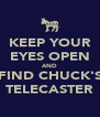 KEEP YOUR EYES OPEN AND FIND CHUCK'S TELECASTER - Personalised Poster A4 size