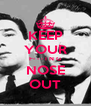 KEEP YOUR F- - - I N G NOSE OUT - Personalised Poster A4 size