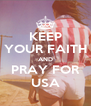 KEEP YOUR FAITH AND PRAY FOR USA - Personalised Poster A4 size