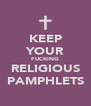 KEEP YOUR FUCKING RELIGIOUS PAMPHLETS - Personalised Poster A4 size