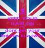 KEEP YOUR HAIR ON AND dont get your knickrs in a twist - Personalised Poster A4 size