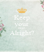 Keep your Head Alright?  - Personalised Poster A4 size