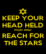 KEEP YOUR HEAD HELD HIGH AND REACH FOR THE STARS - Personalised Poster A4 size