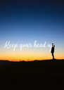 Keep your head up - Personalised Poster A4 size