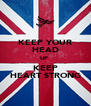 KEEP YOUR HEAD UP  KEEP HEART STRONG - Personalised Poster A4 size