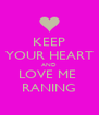 KEEP YOUR HEART AND LOVE ME  RANING - Personalised Poster A4 size