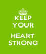 KEEP YOUR  HEART STRONG - Personalised Poster A4 size