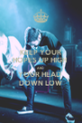 KEEP YOUR HOPES UP HIGH  AND YOUR HEAD  DOWN LOW - Personalised Poster A4 size