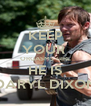 KEEP YOUR  ORGASMS GIRL HE IS DARYL DIXON - Personalised Poster A4 size