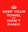 KEEP YOUR TOWEL AND DON'T PANIC - Personalised Poster A4 size