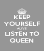 KEEP YOURSELF ALIVE LISTEN TO QUEEN - Personalised Poster A4 size