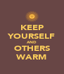 KEEP YOURSELF AND OTHERS WARM - Personalised Poster A4 size