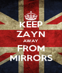 KEEP ZAYN AWAY FROM MIRRORS - Personalised Poster A4 size