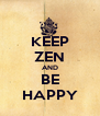 KEEP ZEN AND BE HAPPY - Personalised Poster A4 size