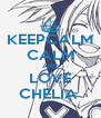 KEEPCALM CALM AND LOVE CHELIA  - Personalised Poster A4 size