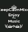 _KeepCalmMixes Enjoy The Music \(^o^)/ - Personalised Poster A4 size