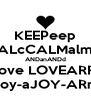 KEEPeep CALcCALMalmM ANDanANDd Clove LOVEARRY joy-aJOY-ARr - Personalised Poster A4 size