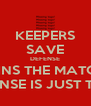 KEEPERS SAVE DEFENSE WINS THE MATCH OFFENSE IS JUST THERE - Personalised Poster A4 size