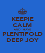 KEEPIE CALM AND  HAVE PLENTIFOLD DEEP JOY - Personalised Poster A4 size