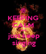 KEEPING CALM  and  just keep  singing - Personalised Poster A4 size