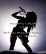 KEEPING CALM Coz  MIYASI WASANTHAYA Is 1 DAY AWAY! - Personalised Poster A4 size
