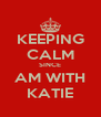 KEEPING CALM SINCE AM WITH KATIE - Personalised Poster A4 size