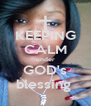 KEEPING CALM under GOD's blessing  - Personalised Poster A4 size