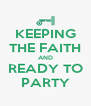 KEEPING THE FAITH AND READY TO PARTY - Personalised Poster A4 size