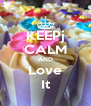 KEEPj CALM AND Love It - Personalised Poster A4 size
