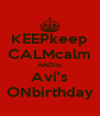 KEEPkeep CALMcalm ANDits Avi's ONbirthday - Personalised Poster A4 size