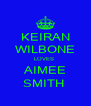 KEIRAN WILBONE LOVES  AIMEE SMITH  - Personalised Poster A4 size