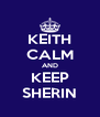 KEITH CALM AND KEEP SHERIN - Personalised Poster A4 size