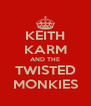 KEITH KARM AND THE TWISTED MONKIES - Personalised Poster A4 size
