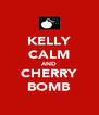 KELLY CALM AND CHERRY BOMB - Personalised Poster A4 size