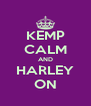 KEMP CALM AND HARLEY ON - Personalised Poster A4 size
