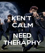 KEN'T  CALM I NEED THERAPHY - Personalised Poster A4 size