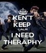 KEN'T KEEP  CALM I NEED THERAPHY - Personalised Poster A4 size