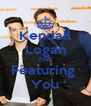 Kendall Logan AND Featuring  You - Personalised Poster A4 size