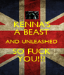 KENNA'S A BEAST AND UNLEASHED SO FUCK YOU!!! - Personalised Poster A4 size
