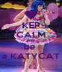 KEP CALM AND be  a KATYCAT - Personalised Poster A4 size