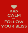 Kep CALM AND FOLLOW YOUR BLISS - Personalised Poster A4 size
