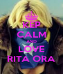 KEP CALM AND LOVE RITA ORA - Personalised Poster A4 size