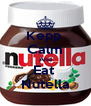 Kepp  Calm And Eat  Nutella - Personalised Poster A4 size
