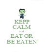 KEPP CALM and EAT OR BE EATEN - Personalised Poster A4 size